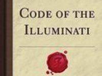 Code of the Illuminati: Part III of Memoirs Illustrating the History of Jacobinism