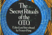 The Secret Rituals of the O.T.O.