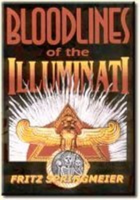 Bloodlines of the Illuminati- Fritz Springmeir